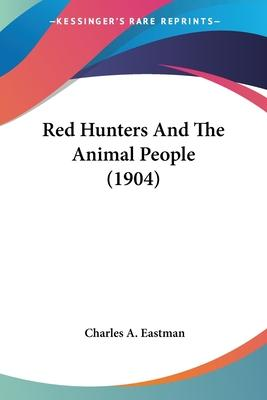 Red Hunters and the Animal People (1904)