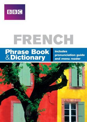 BBC FRENCH PHRASEBOOK & DICTIONARY