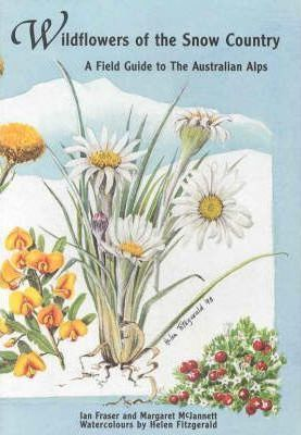 Wildflowers of the Snow Country: a Field Guide to the Australian Alps