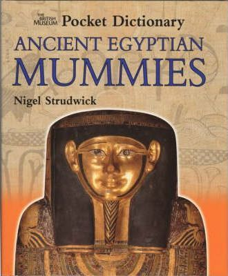 The British Museum Pocket Dictionary Ancient Egyptian Mummies