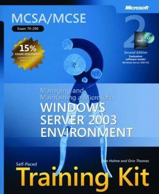 "Managing and Maintaining a Microsoft Windows Server"" 2003 Environment"