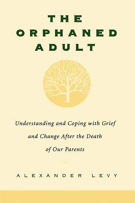 The Orphaned Adult