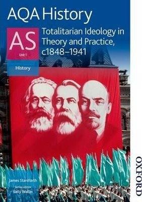AQA History as Unit 1 Totalitarian Ideology in Theory and Practice