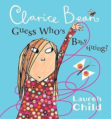 clarice bean, guess who's babysitting by lauren child