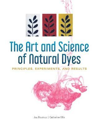 Art and Science of Natural Dyes: Principles, Experiments and Results