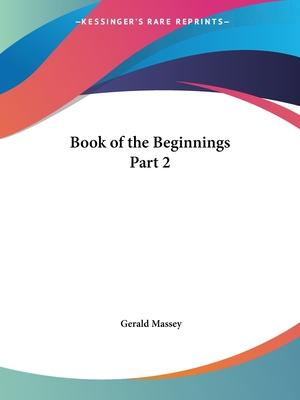 Book of the Beginnings: v. 2
