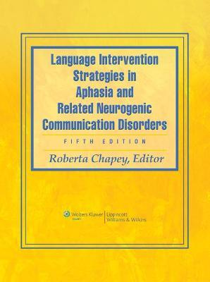 Language Intervention Strategies in Aphasia and Related Neurogenic Communication Disorders