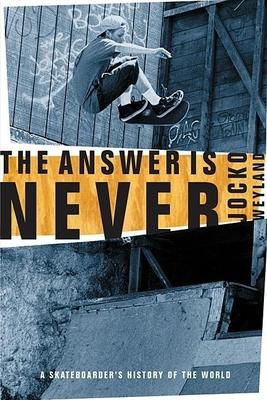 The Answer Is Never
