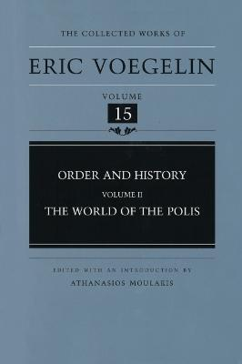 Order and History: World of the Polis v. 2