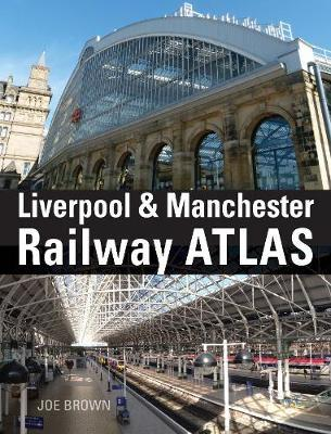 Liverpool and Manchester Railway Atlas
