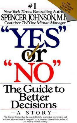"""Yes or """"No"""": the Guide to Better Decisions"""