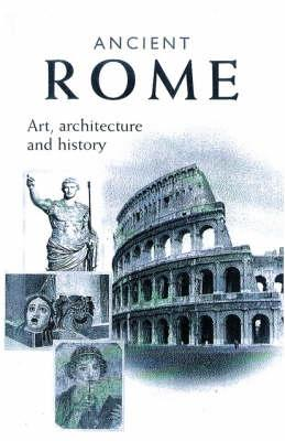 Ancient Rome: Art, Architecture and History