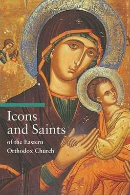 Icons and Saints of the Eastern Orthodox