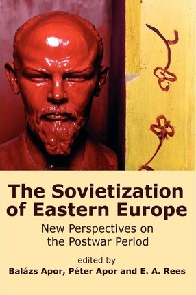 The Sovietization of Eastern Europe