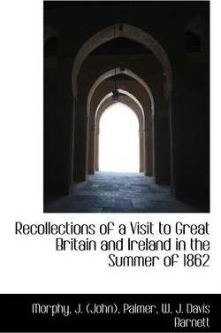 Recollections of a Visit to Great Britain and Ireland in the Summer of 1862