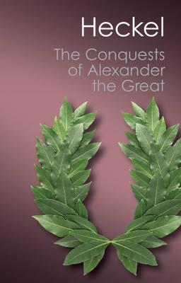 The Conquests of Alexander the Great