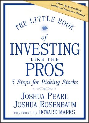 The Little Book of Investing Like the Pros