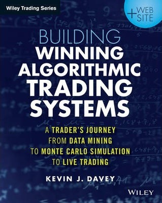 Building Winning Algorithmic Trading Systems