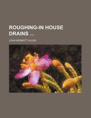 Roughing-In House Drains