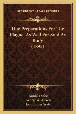 Due Preparations for the Plague, as Well for Soul as Body (1895)
