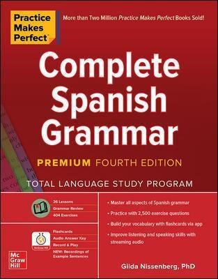 Practice Makes Perfect: Complete Spanish Grammar, Premium Fourth Edition