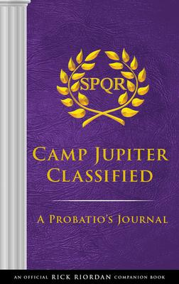 The Trials of Apollo Camp Jupiter Classified: An Official Rick Riordan Companion Book