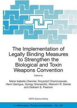 The Implementation of Legally Binding Measures to Strengthen the Biological and Toxin Weapons Convention