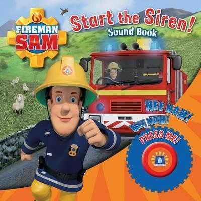 Fireman Sam: Start the Siren! Emergency Sound Book by Egmont Publishing UK