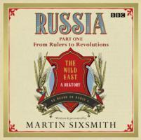 Russia: The Wild East 'From Rulers to Revolutions'