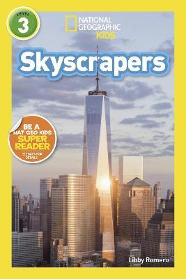 National Geographic Kids Readers: Skyscrapers by Libby Romero
