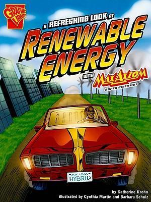 A Refreshing Look at Renewable Energy with Max Axiom, Super Scientist