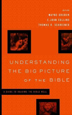 Understanding the Big Picture of the Bible