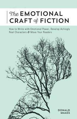 The Emotional Craft of Fiction