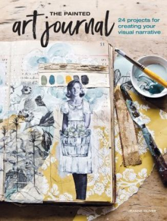 The Painted Art Journal: 24 Projects for Creating Your Visual Narrative