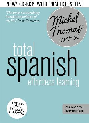 Total Spanish Course: Learn Spanish with the Michel Thomas Method