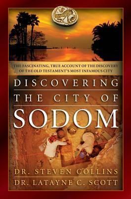 Discovering Sodom, the Fascinating, True Account of the Discovery of the Old Testament's Most Infamous City