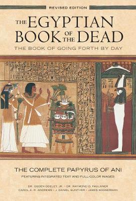 The Complete Papyrus of Ani Featuring Integrated Text and Full-Color Images (History ... Mythology Books, History of Ancient Egypt) : The Egyptian Book of the Dead: The Book of Going Forth by Day