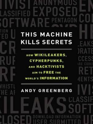 This Machine Kills Secrets (Library Edition)