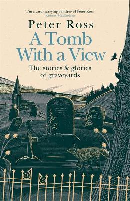 A Tomb With a View - The Stories & Glories of Graveyards