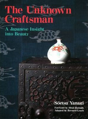 Unknown Craftsman, The: A Japanese Insight Into Beauty