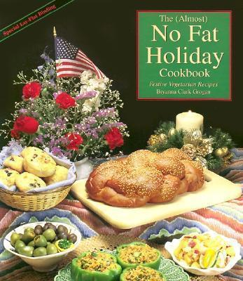 The Almost No-fat Holiday Cookbook
