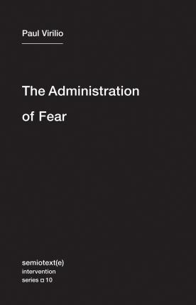 The Administration of Fear: Volume 10