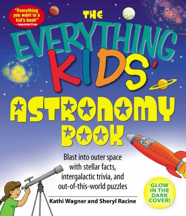 The Everything Kids' Astronomy Book