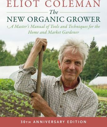 The New Organic Grower, 3rd Edition