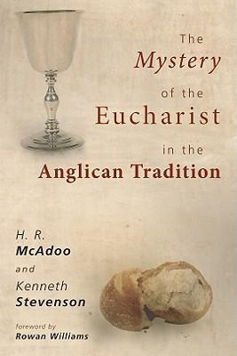 The Mystery of the Eucharist in the Anglican Tradition