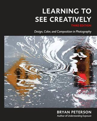 Learning to See Creatively, Third Edition