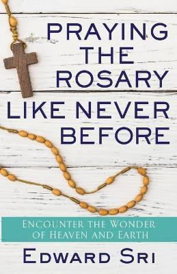 Praying the Rosary Like Never Before