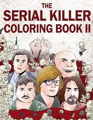 The Serial Killer Coloring Book II