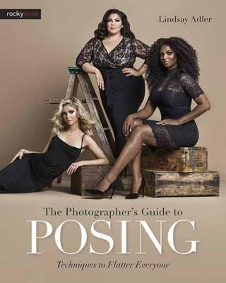 Photographer s Guide to Posing, the
