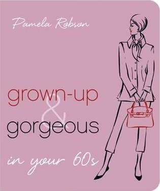 Grown-up and Gorgeous in Your 60s